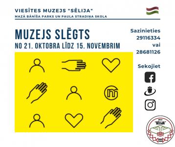 Muzejs slēgts no 21. oktobra līdz 15. novembrim.